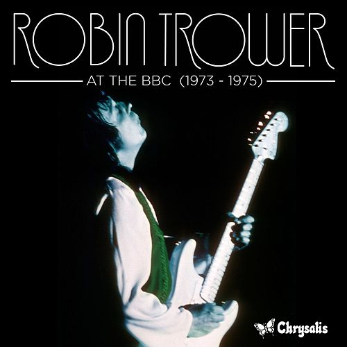 At the BBC 1973-1975 by Robin Trower