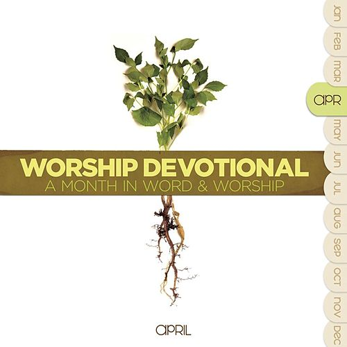 Worship Devotional - April by Various Artists