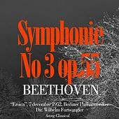 Beethoven: Symphony No. 3 In E-Flat Major, Op. 55 'eroica' by Berliner Philharmoniker