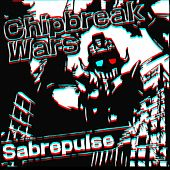 Chipbreak Wars by Sabrepulse
