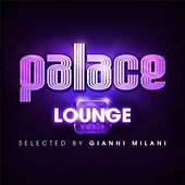 Palace Lounge, Vol.1 (Selected By Gianni Milani) by Various Artists