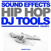 Sound Effects Hip Hop Dj Tools, Vol. 2 by Master Hit
