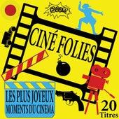 Ciné folies (20 titres des plus joyeux moments du cinéma) by Various Artists
