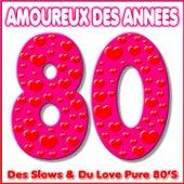 Amoureux des années 80 - Des Slows & du Love pure 80's by Various Artists
