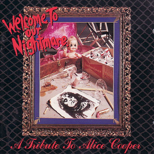 Welcome to Our Nightmare: A Tribute to Alice Cooper by Various Artists