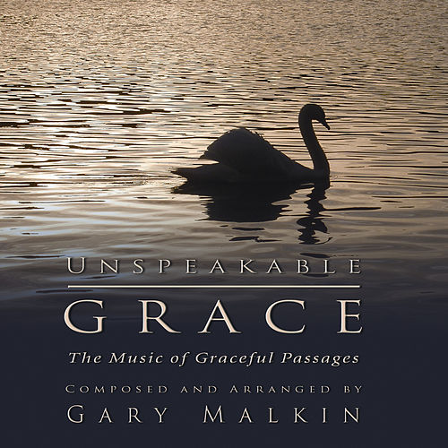 Unspeakable Grace by Gary Malkin