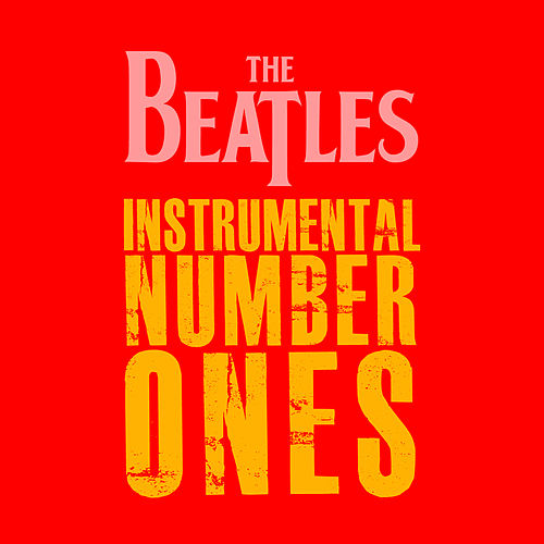The Beatles (Instrumental Number Ones) by Various Artists