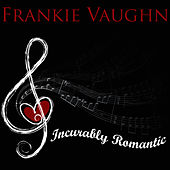 Incurably Romantic by Frankie Vaughan