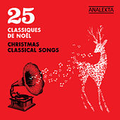 25 Christmas Classical Songs (25 Classiques de Noël) by Various Artists