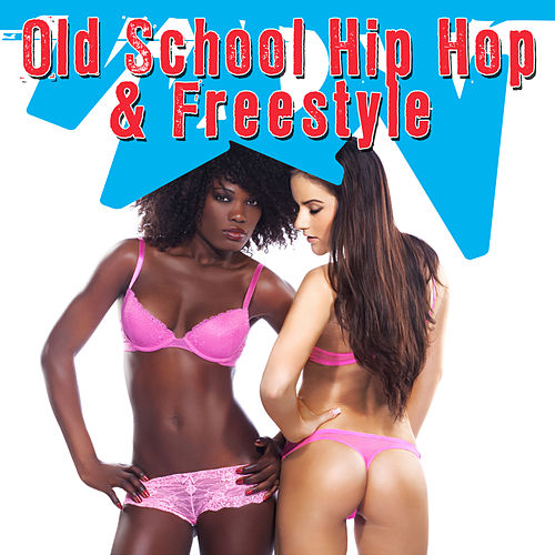 Old School Hip Hop & Freestyle by Various Artists