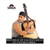 Birthday Of Salmaan Khan by Various Artists
