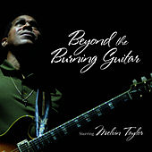 Beyond The Burning Guitar by Melvin Taylor