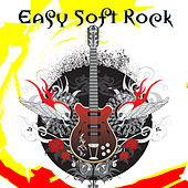Easy Soft Rock by Various Artists
