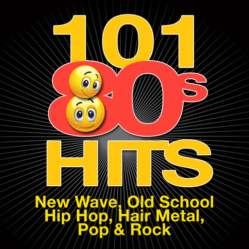 101 '80s Hits - New Wave, Old School Hip Hop, Hair Metal, Pop & Rock by Various Artists