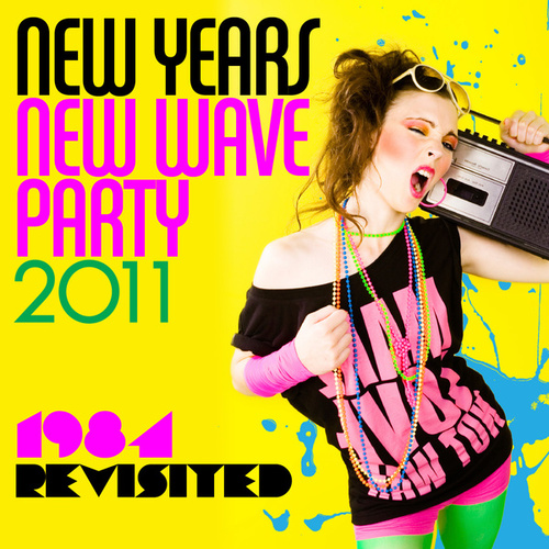 New Years New Wave Party 2011 - 1984 Revisited by Various Artists