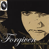 Christ Our Redeemer by Forgiven