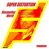 Resonating World by Super Distortion