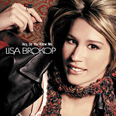Hey Do You Know Me by Lisa Brokop