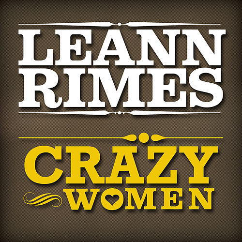 Crazy Women (Single) by LeAnn Rimes