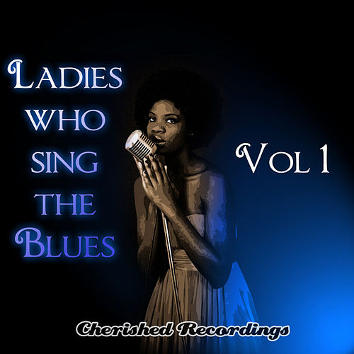 Ladies Sing The Blues Vol 1 by Various Artists