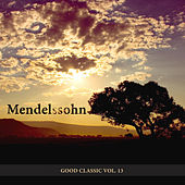 Good Classic Vol.13 by Mendelssohn