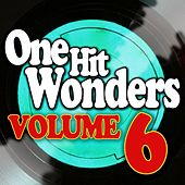 One Hit Wonders - Vol. 6 by Various Artists