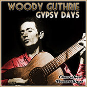 Gypsy Days by Woody Guthrie