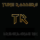 The Tune Robbers' Breakdance Mix by Various Artists