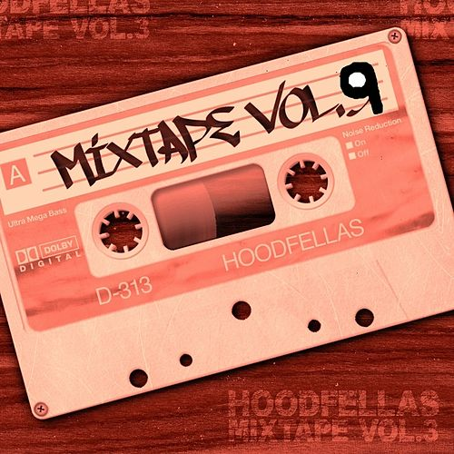 Mixtape Vol.9 by Hood Fellas