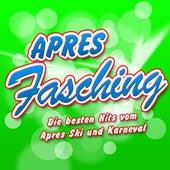 APRES FASCHING - Die besten Hits vom Apres Ski und Karneval by Various Artists