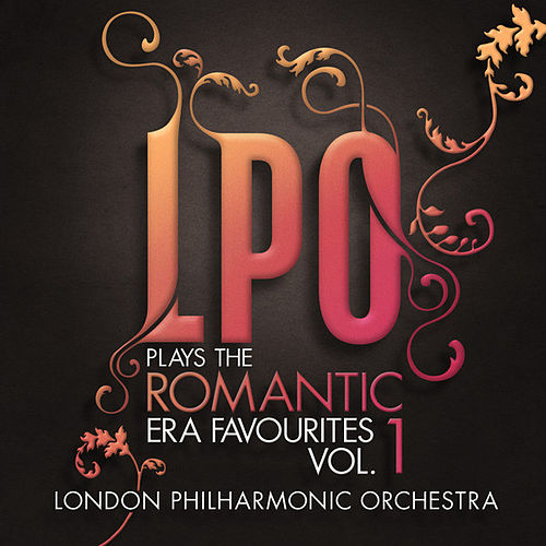 LPO plays the Romantic Era Favourites Vol. 1 by Various Artists