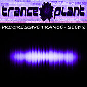 Tranceplant - Progressive Trance Seed 8 by Various Artists