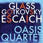 Glass, Escaich & Gotkovsky: Oasis Quartet von Oasis Quartet