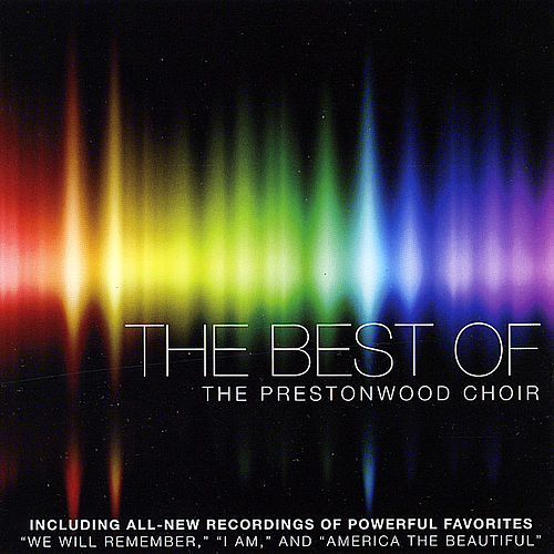 The Best of the Prestonwood Choir by The Prestonwood Choir
