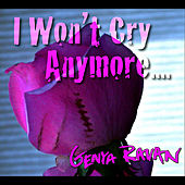 I Won't Cry Anymore by Genya Ravan