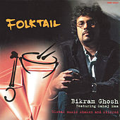 Folktail - Bikram Ghosh & Sahaj Maa by Bikram Ghosh