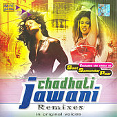 Chadhati Jawani ( Remix ) by Various Artists
