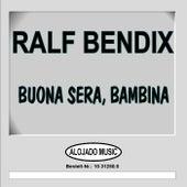 Buona Sera, Bambina by Ralf Bendix