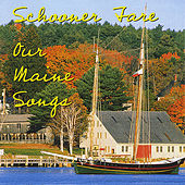 Our Maine Songs by Schooner Fare