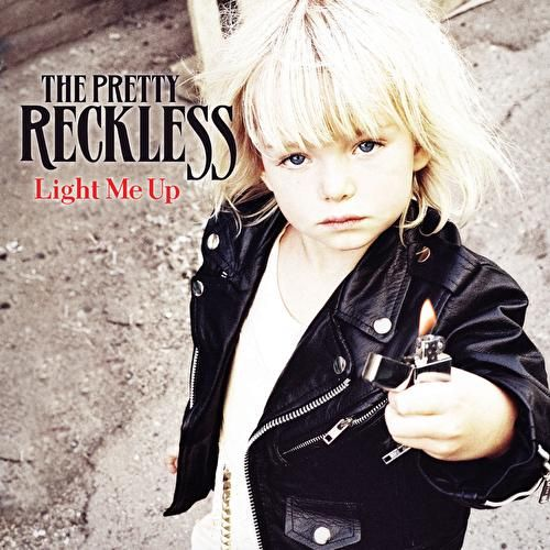 Light Me Up by The Pretty Reckless