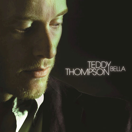 Bella by Teddy Thompson