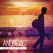 Loving You Tonight by Andrew Allen