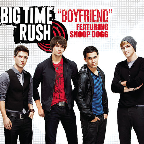 Boyfriend by Big Time Rush