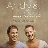 Aqui Sigo Yo by Andy & Lucas
