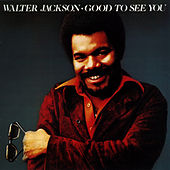 Good To See You by Walter Jackson