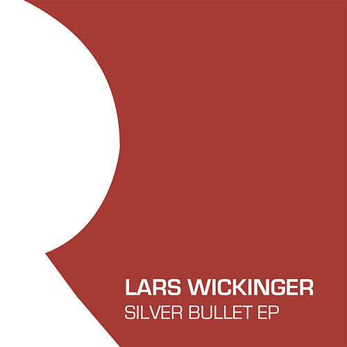 Silver Bullet EP by Lars Wickinger
