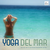 Yoga and Pilates by the Sea - Hatha Yoga Music for Yoga, Relaxation, Meditation, Exercise and Sleep by Yoga del Mar