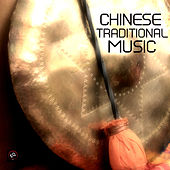 Chinese Traditional Music and Other Asian and Oriental Songs by Traditional Chinese Music Academy