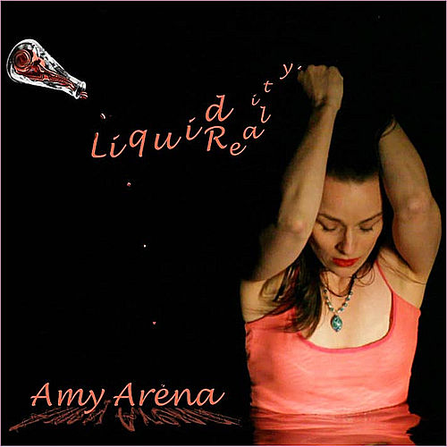 Liquid Reality von Amy Arena