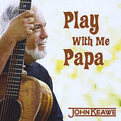 Play With Me Papa by John Keawe